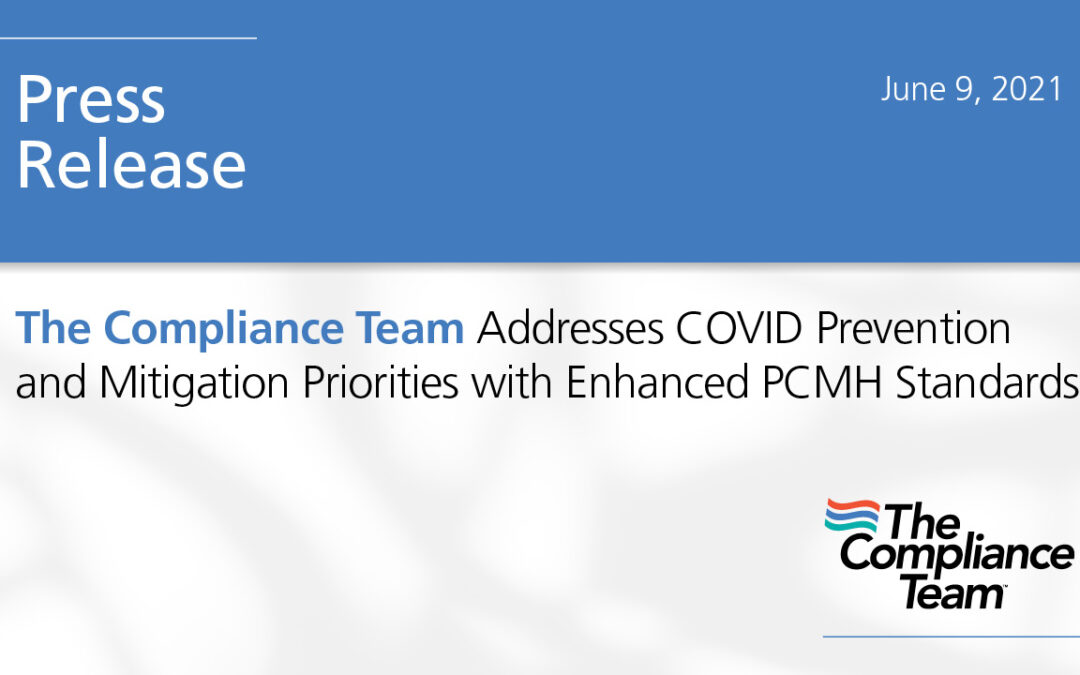 The Compliance Team Addresses COVID Prevention and Mitigation Priorities with Enhanced PCMH Standards
